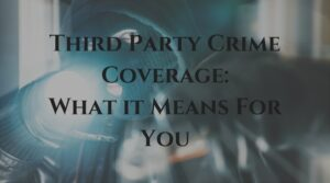 Third Party Crime Coverage