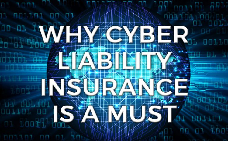 Why Cyber Liability Insurance is a Must